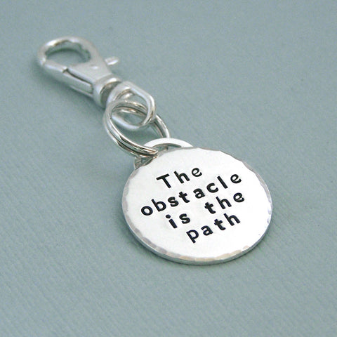 The Obstacle is the Path - Hand Stamped Sterling Silver Charm or Crate Tag - Zen Proverb
