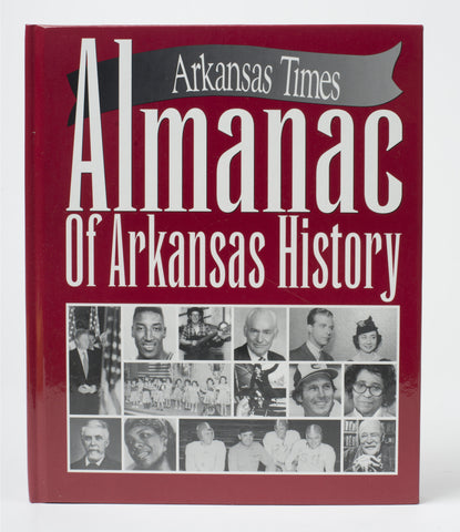Arkansas Times Almanac of Arkansas History