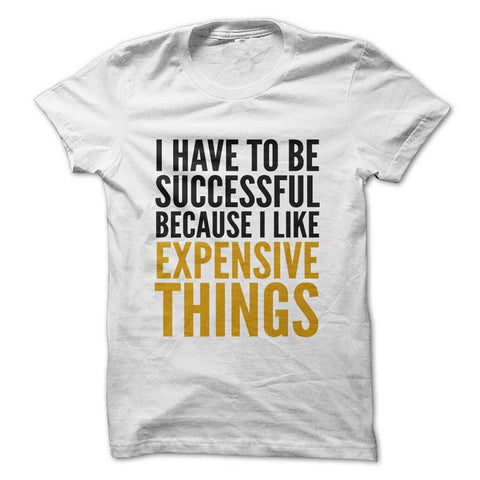 Camiseta I Have To Be Successful Tradicional / Branca / P - Camisetas Net - 1