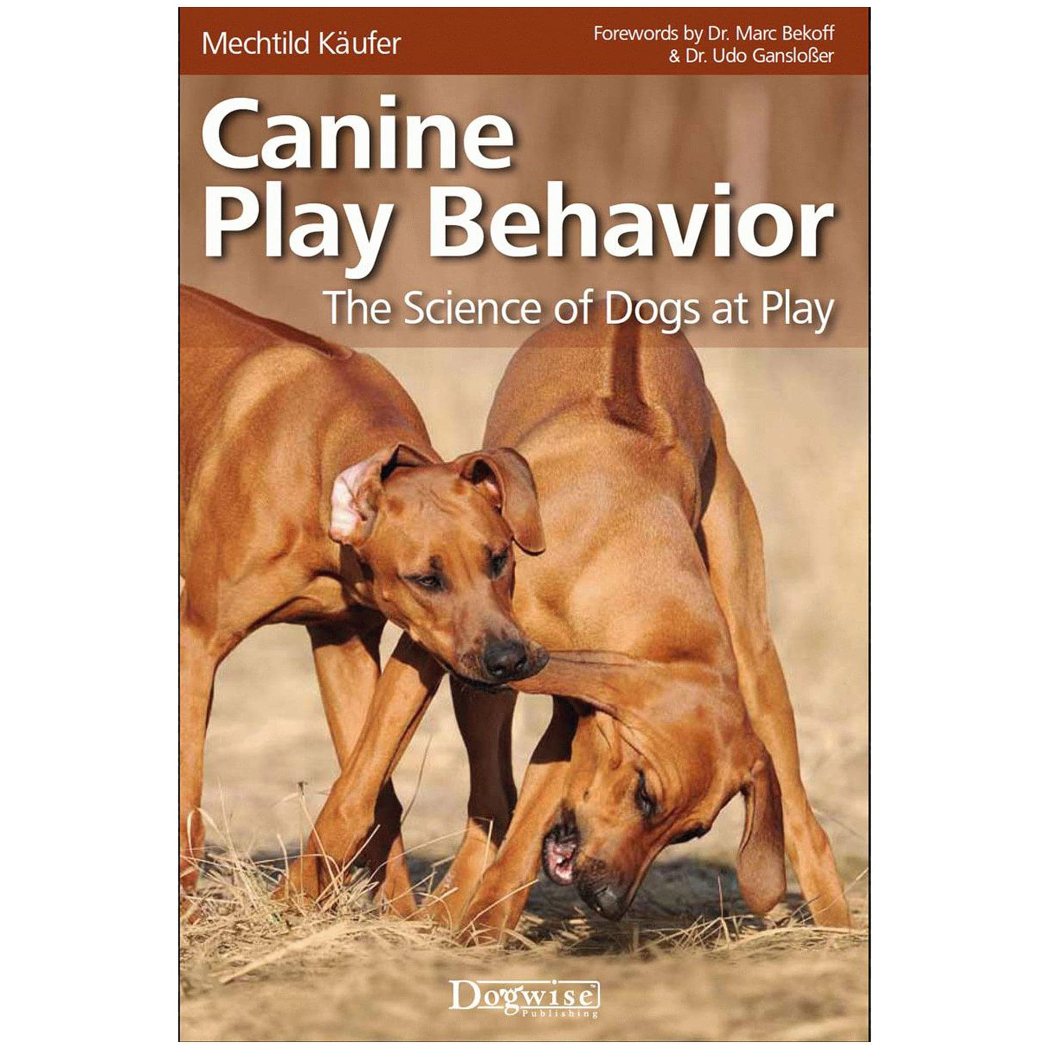 Canine Play Behavior: The Science of Dogs at Play by Mechtild Käufer