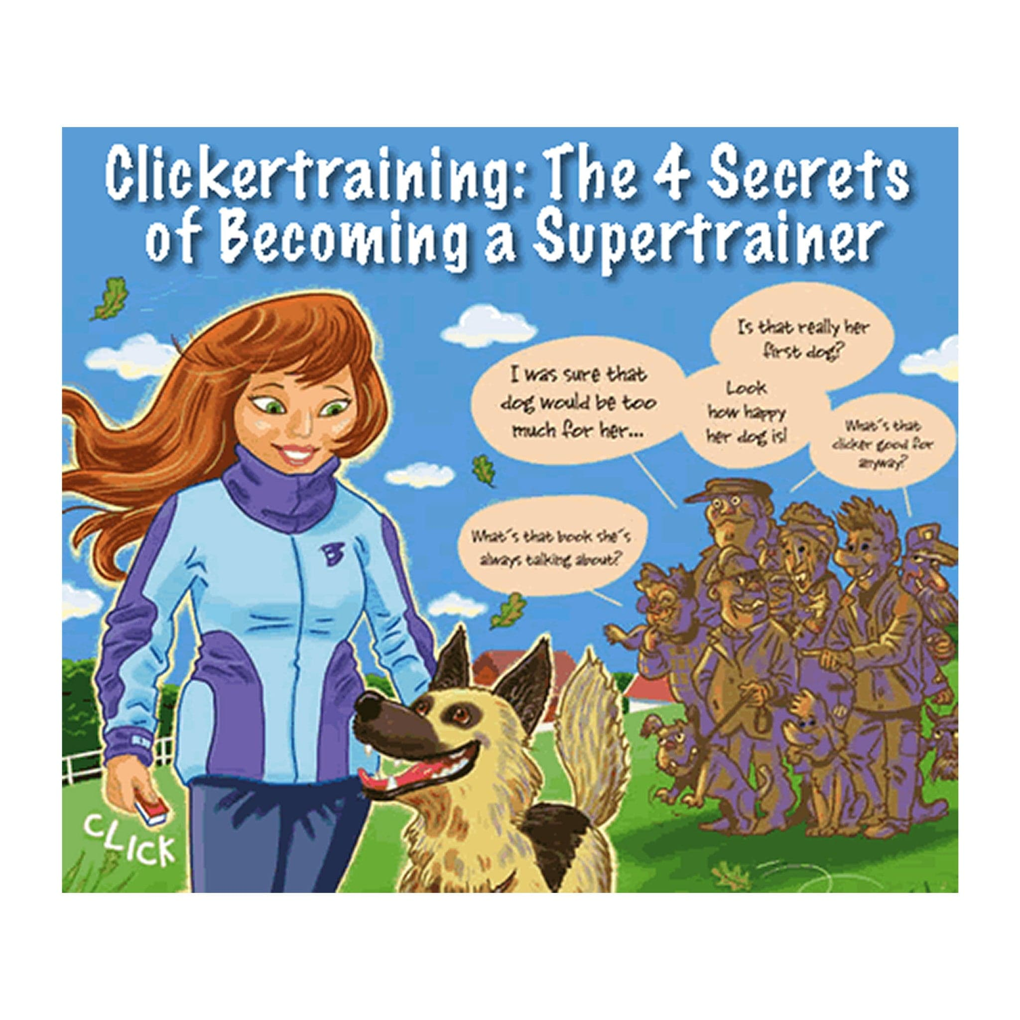 Clickertraining: The 4 Secrets of Becoming a Supertrainer - PDF eBook