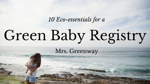 10 Eco-Essentials for a Green Baby Registry