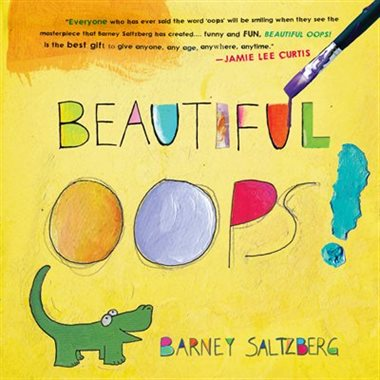 Beautiful Oops - By Barney Saltzberg - Paper over Board Book