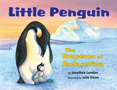 Little Penguin- The Emperor of Antarctica by Jonathan London