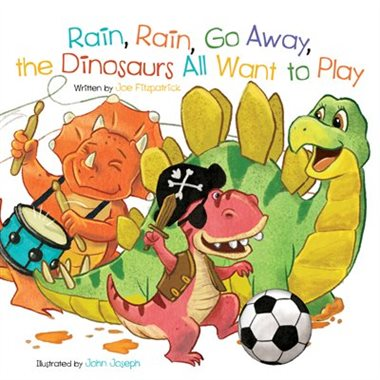 Rain Rain Go Away The Dinosaurs All Want to Play - Board Book
