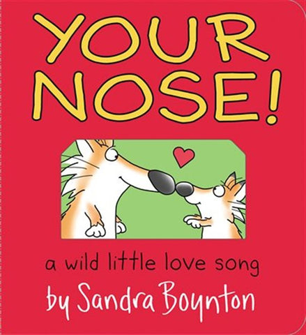 Your Nose By Sandra Boynton