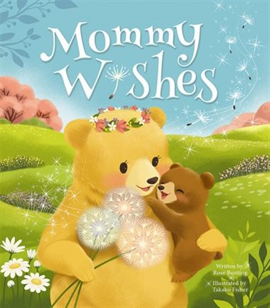 Mommy Wishes: Padded Board Book  -by Rose Bunting