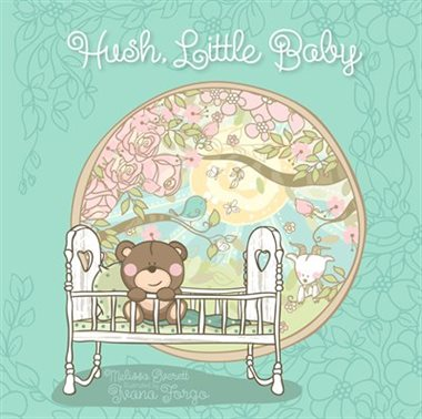 Hush Little Baby - Board Book By Melissa Everett