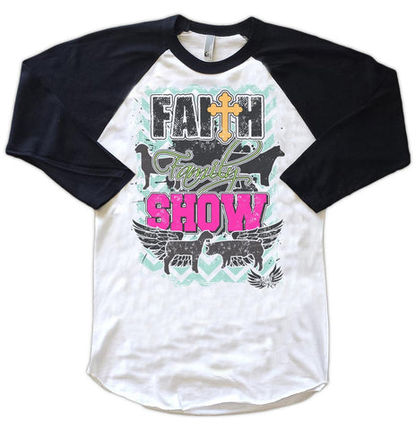 Raglans - Faith, Family, Show