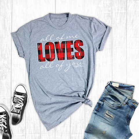 T-Shirts - All Of Me Loves All Of You
