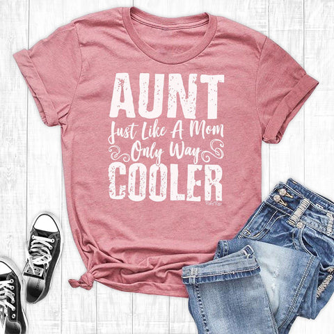 T-Shirts - Aunt Just Like Mom Only Way Cooler