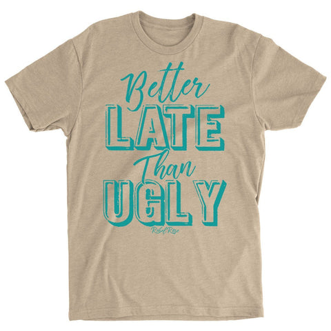 T-Shirts - Better Late Than Ugly