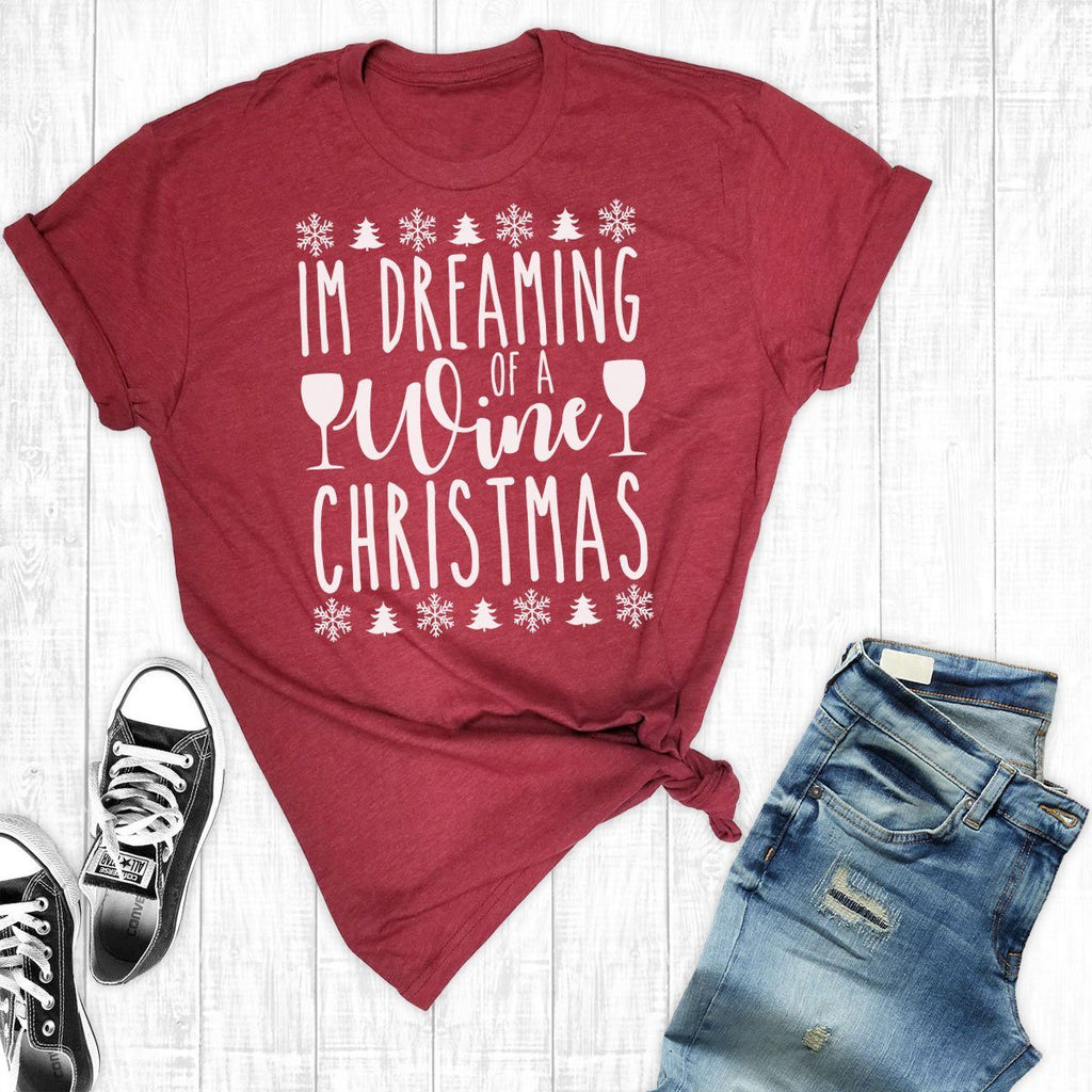 T-Shirts - I'm Dreaming Of A Wine Christmas