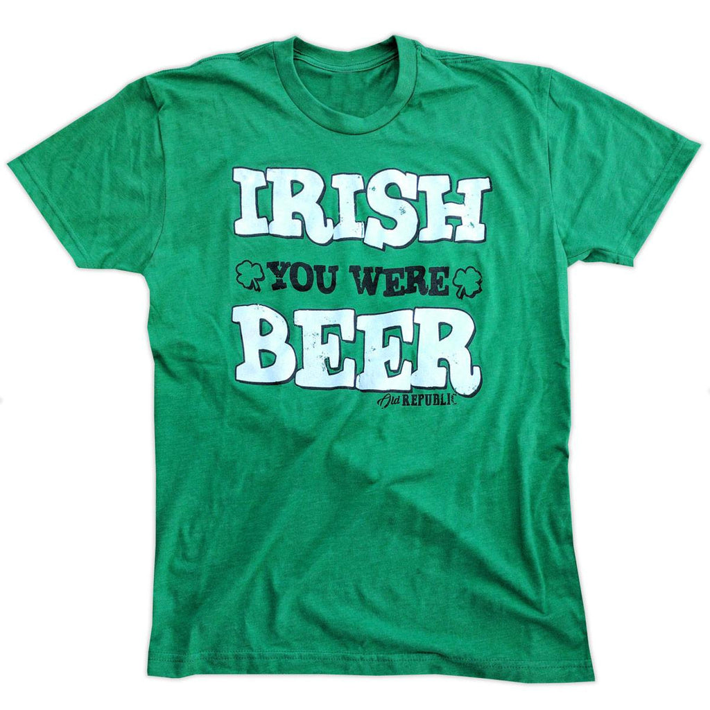 T-Shirts - Irish You Were Beer