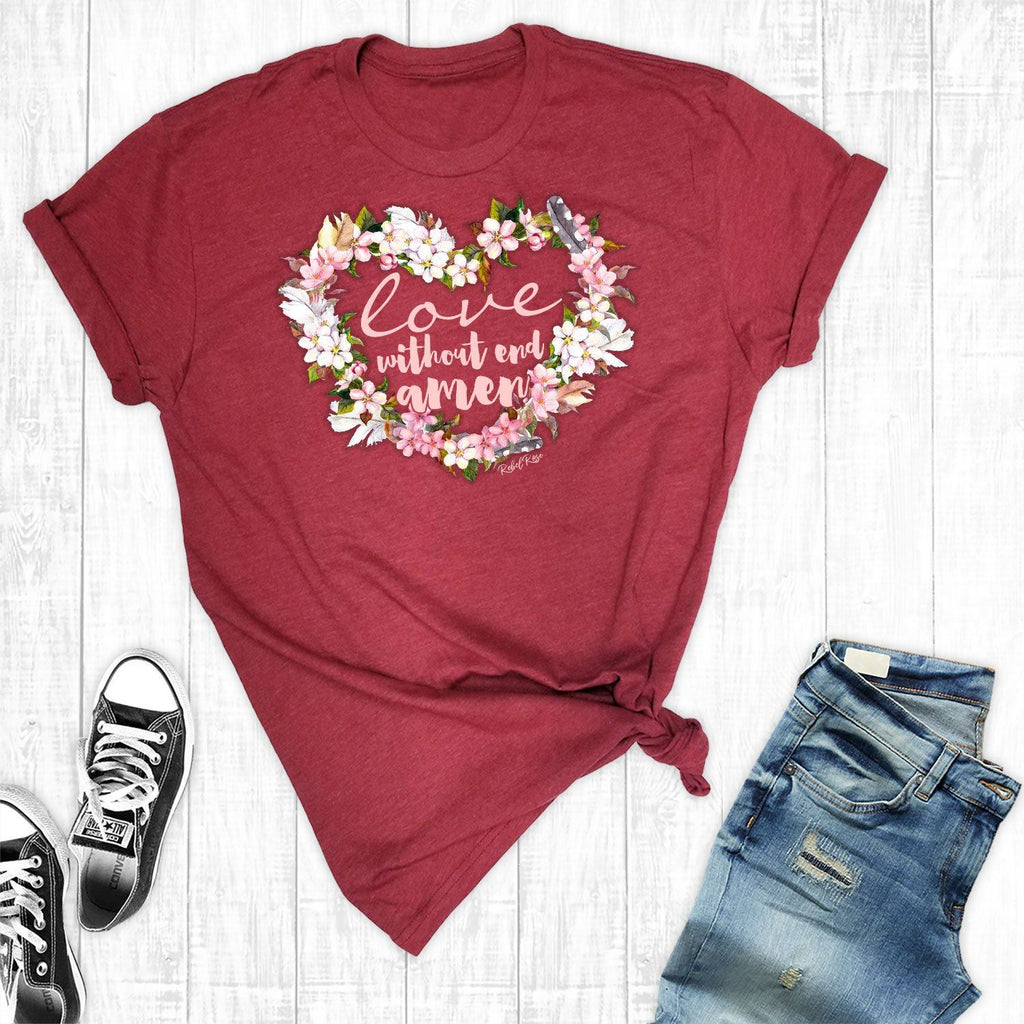 T-Shirts - Love Without End Amen