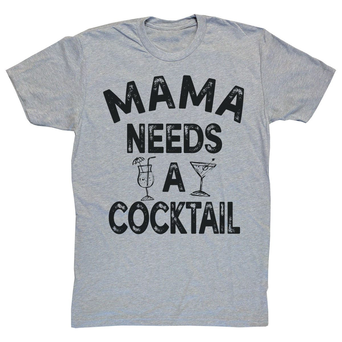 T-Shirts - Mama Needs A Cocktail