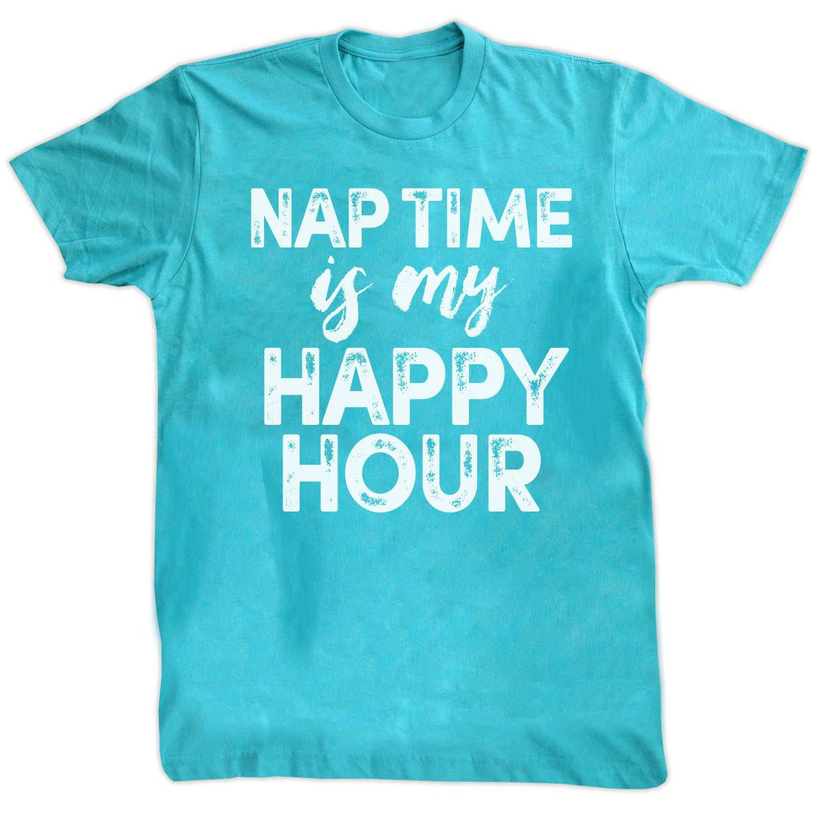 T-Shirts - Nap Time Is My Happy Hour