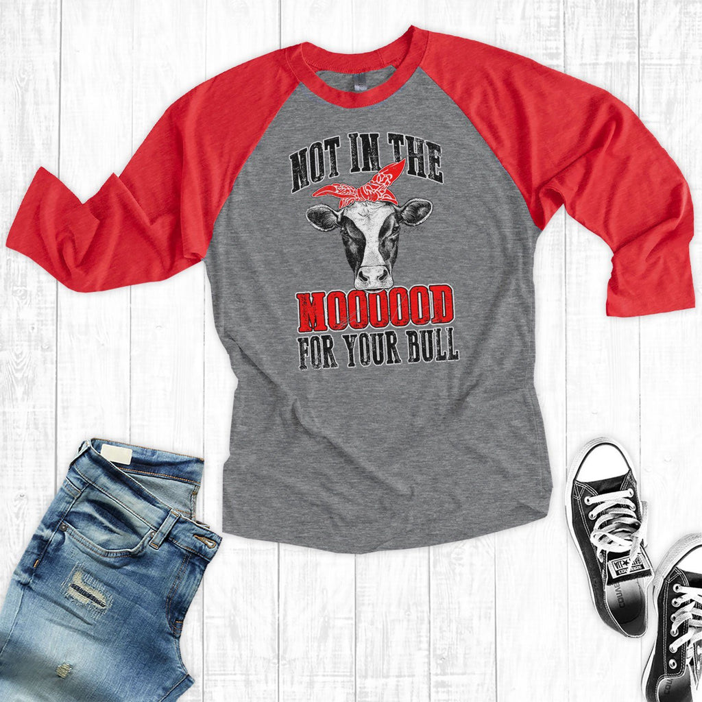 T-Shirts - Not In The Mood For Your Bull