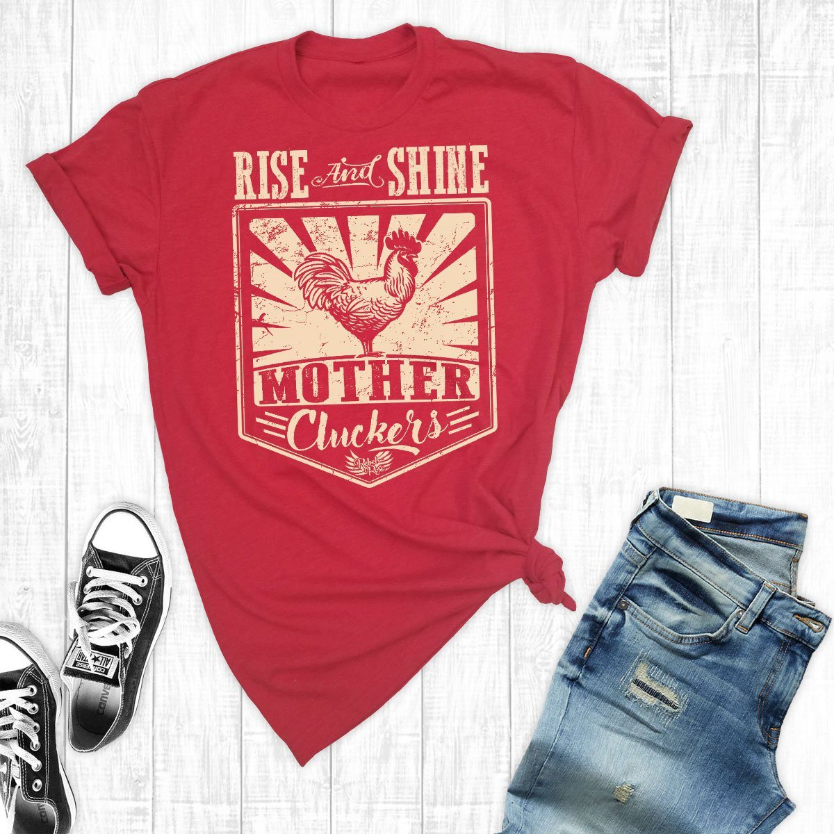 T-Shirts - Rise And Shine Mother Clucker