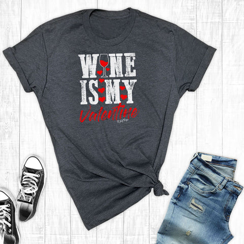 T-Shirts - Wine Is My Valentine
