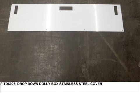 Drop Dwn Dolly Box Stainless Steel Cover
