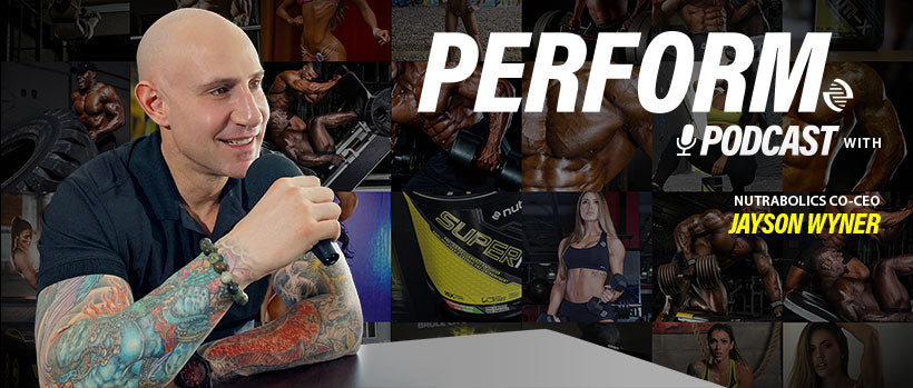 Introducing Nutrabolics' official podcast PERFORM!