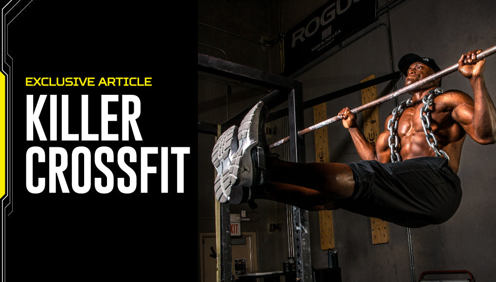 "KILLER CROSSFIT : How functional strength will put your ""fitness"" to shame"
