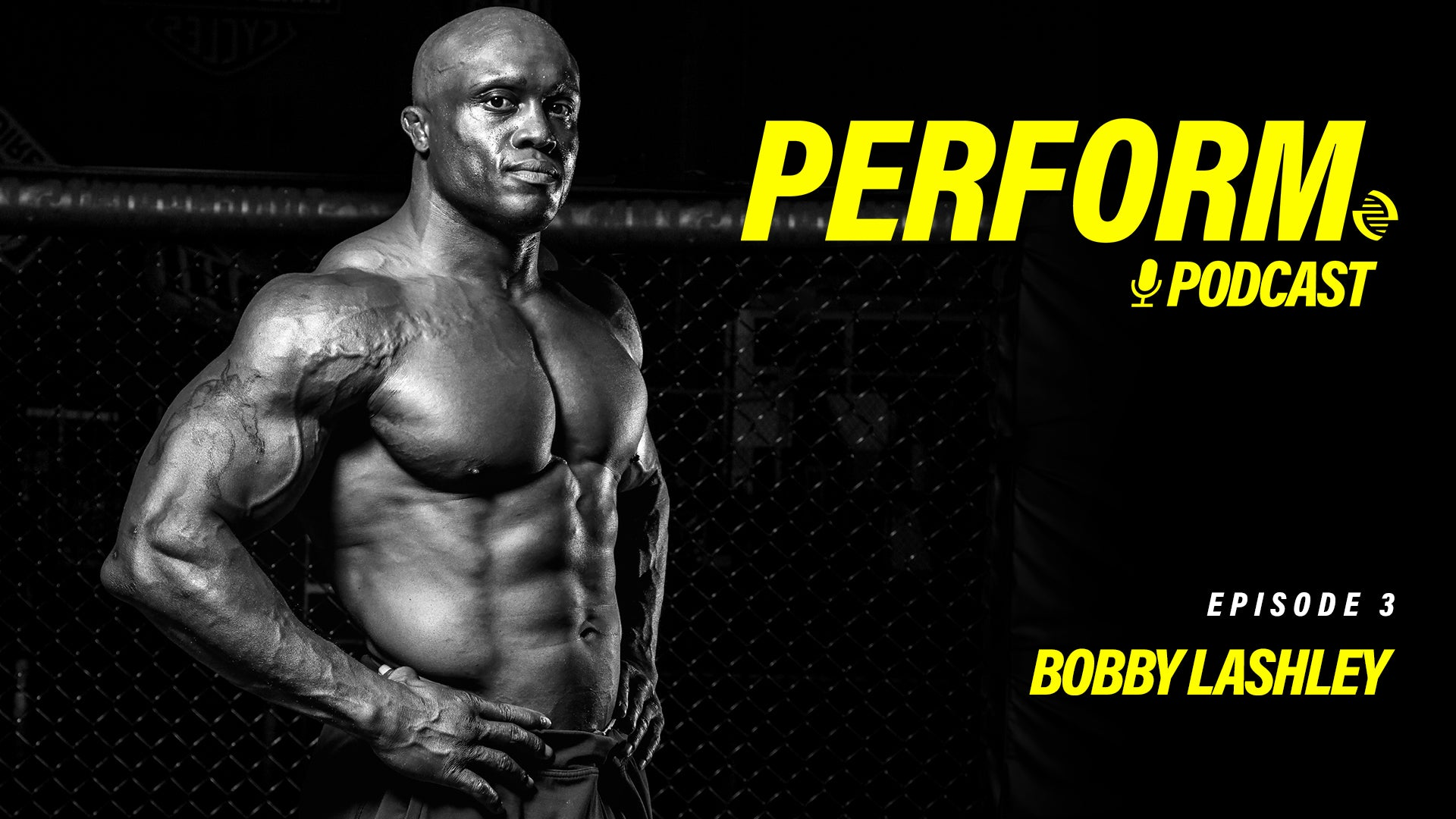 Perform Podcast Episode 003 - Bobby Lashley