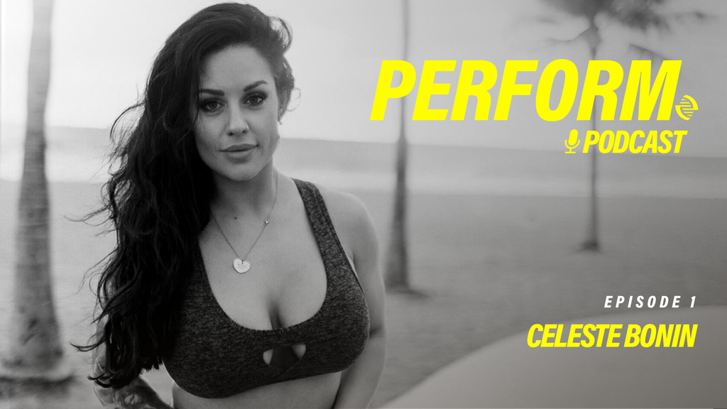 Perform Podcast Episode 001 - Celeste Bonin