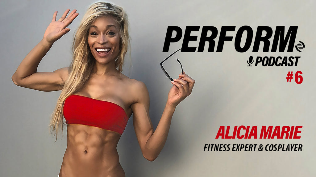 Perform Podcast Episode 006 - Alicia Marie