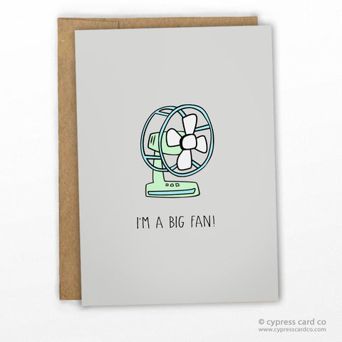 Funny Friendship Card by Cypress Card Co. | I'm a Big Fan!