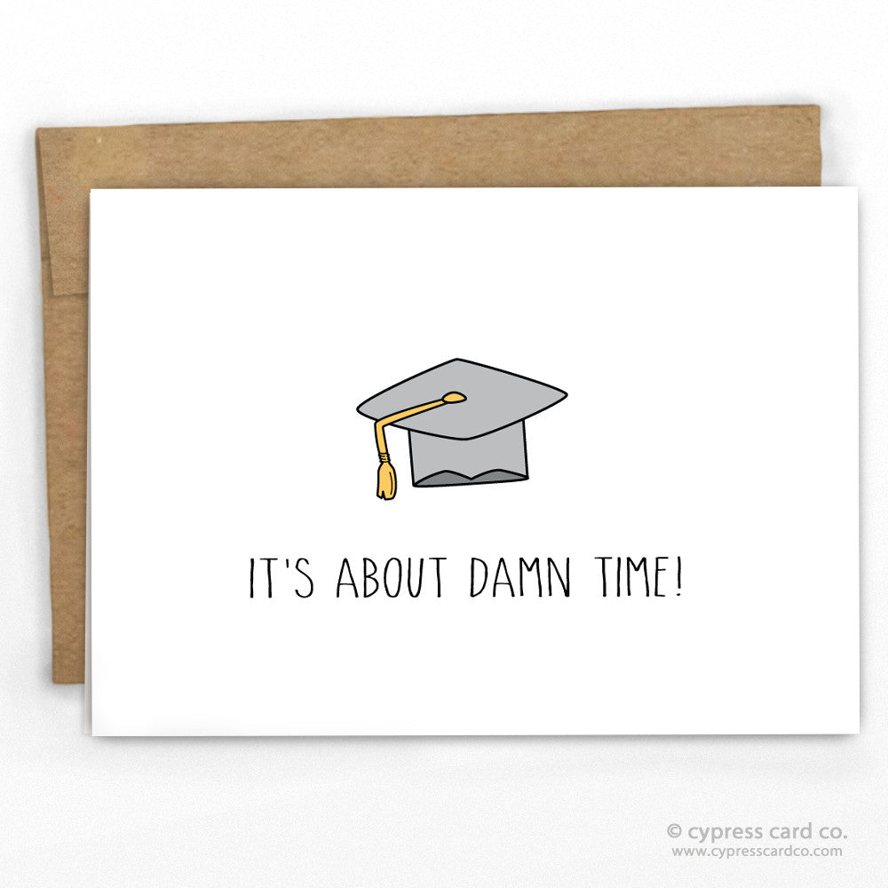 Funny Graduation Card by Cypress Card Co.