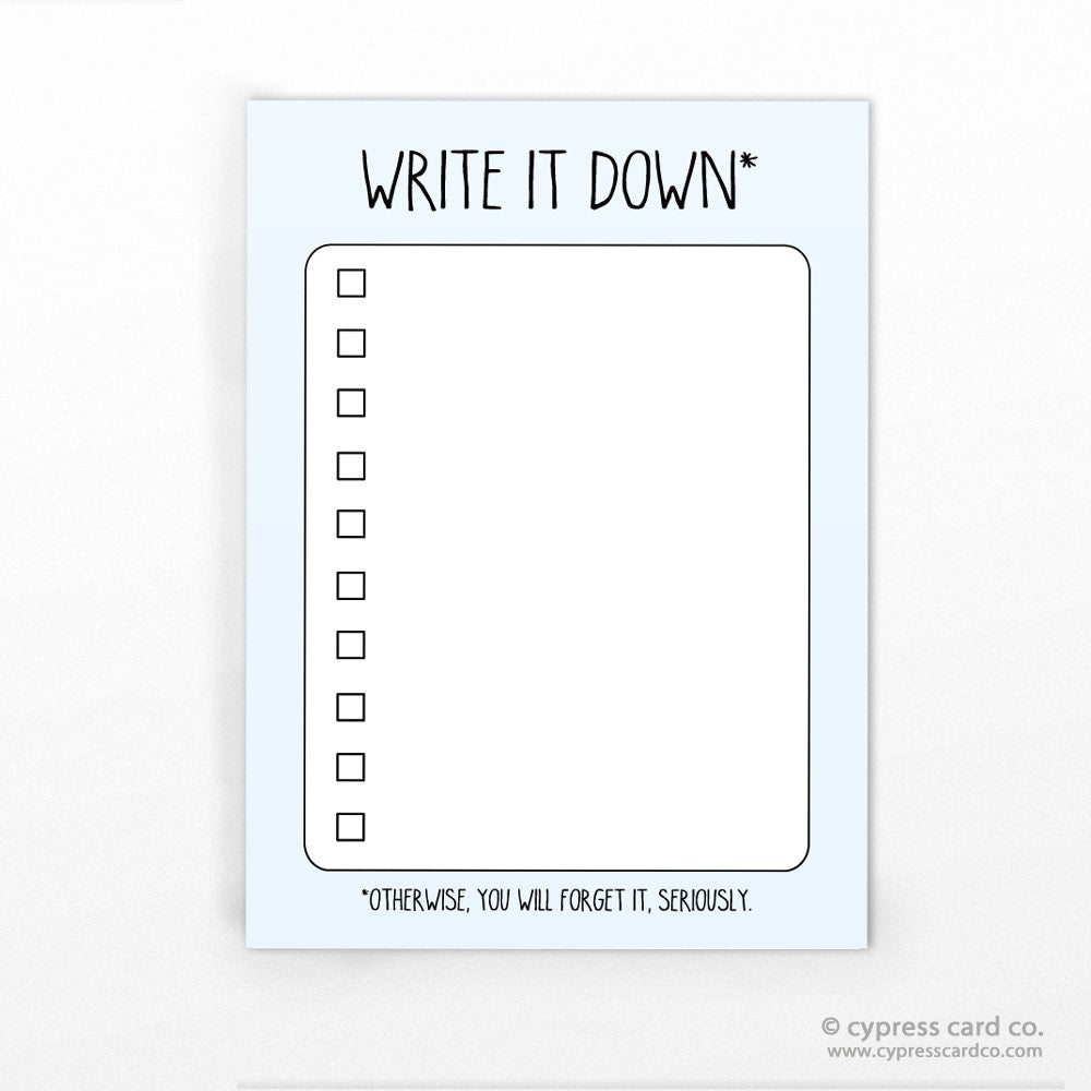 Notepad - Write It Down...You Will Forget