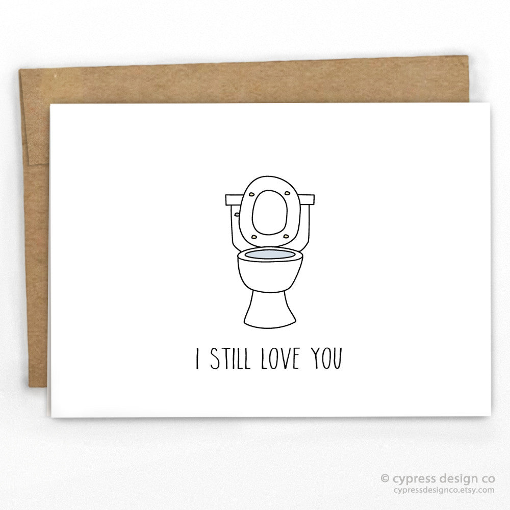 Toilet Seat Up I Still Love You Card