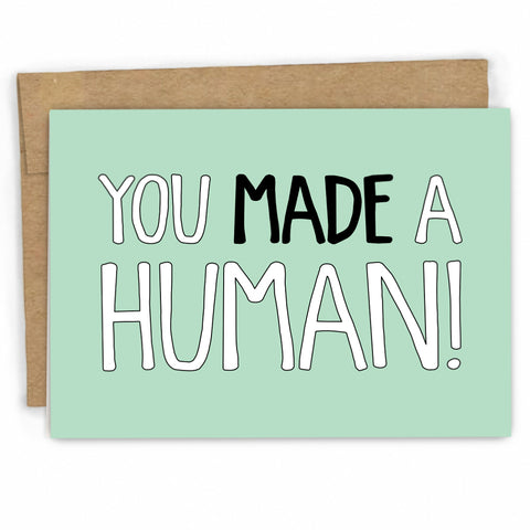 Funny New Baby Card | Made a Human | Boutique Greeting Cards | Wholesale Greeting Cards