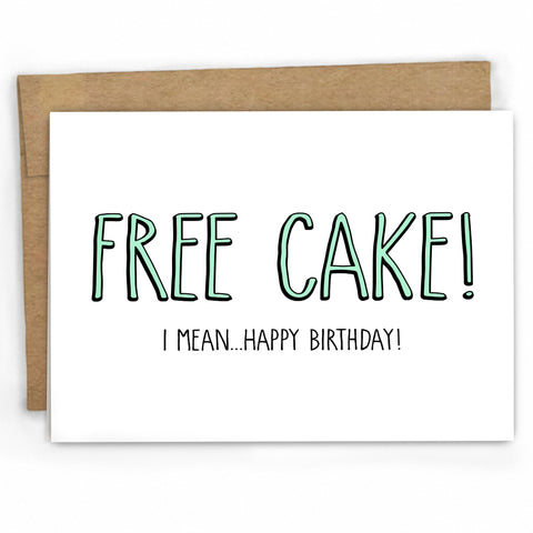 Funny Happy Birthday Card ~ Free Cake by Fresh! Card Co. | Wholesale Greeting Cards