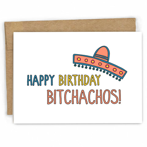 Funny Birthday Card | Bitchachos by Fresh! | Retail + Wholesale Greeting Cards