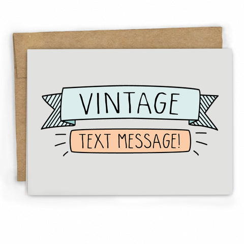 Friendship Card | Just Because Card | Vintage Text by FRESH! | Retail + Wholesale Greeting Cards