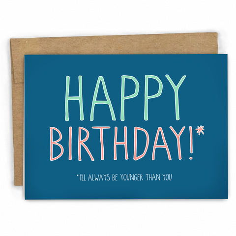 Funny Birthday Card | Happy Birthday Card | Younger by Fresh!
