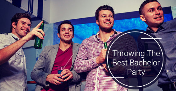 How To Throw The Best Bachelor Party For Your Friend