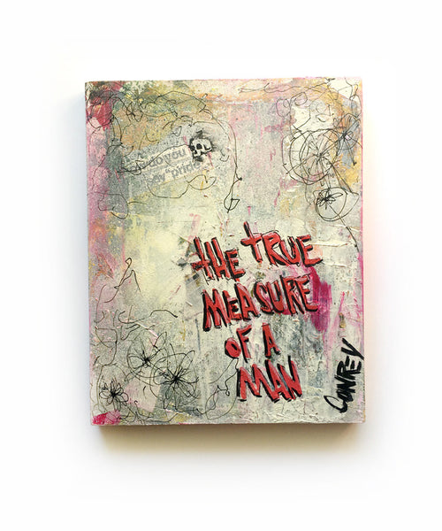 "The True Measure of a Man - 8x10"" mixed media on panel"
