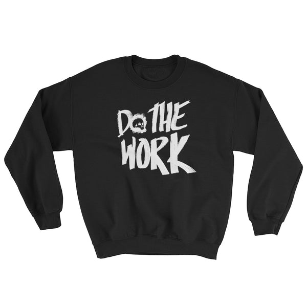 Do The Work  |  Sweatshirt
