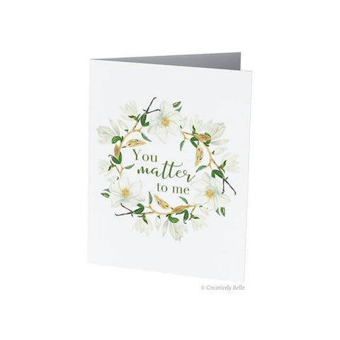 Greeting Card You Matter To Me
