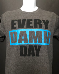 Mens EVERY DAMN DAY tee