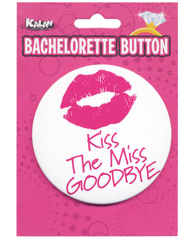 Bachelorette Button - Kiss The Miss Goodbye
