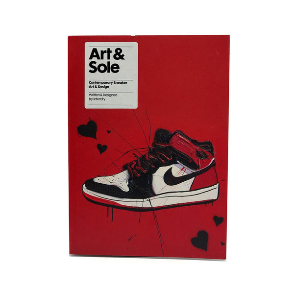 Art & Sole: Contemporary Sneaker Art & Design