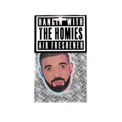 Hangin' With The Homies - Drizzy Air Freshener