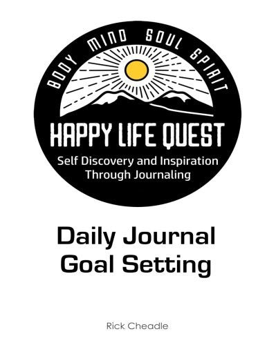 Daily Journal and Goal Setting: Happy Life Quest: An Inspired Life Through Journaling