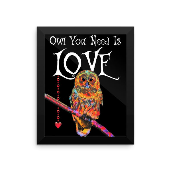 Owl You Need Is Love - Framed photo paper poster