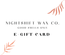 Nightshift Wax Co. - E-Gift Card